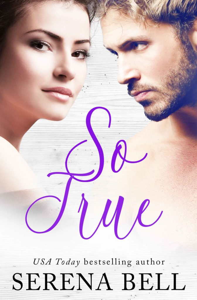 Broody hero gazes at beautiful heroine. So True by Serena Bell